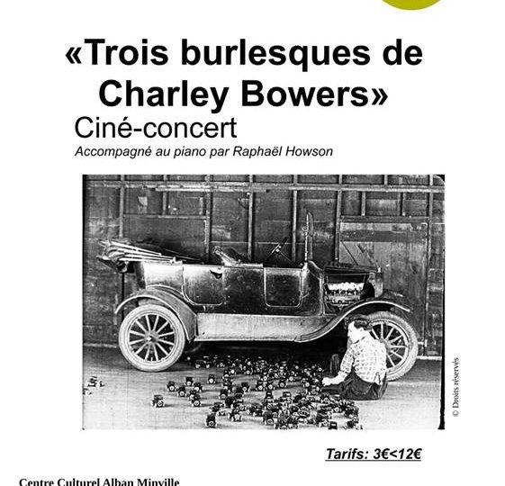 Trois burlesques de Charlie Bowers