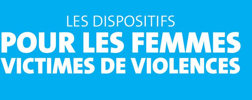 les dispositifs pour les femmes victimes de violences